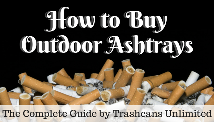 how-to-buy-outdoor-ashtrays.png